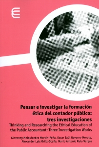 Pensar e investigar la formación ética del contador público: tres investigaciones. Thinking and Researching the Ethical Education of the Public Accountant: Three Investigation Works