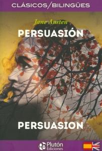 Persuasión / Persuasion. Edición Bilingüe