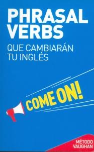 Phrasal verbs que cambiarán tu inglés
