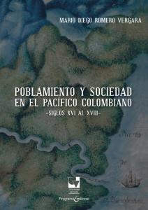 Poblamiento y sociedad en el pacífico Colombiano. Siglo XVI al XVIII
