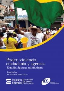 Poder, violencia, ciudadanía y agencia: estudio de caso colombiano