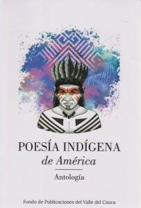 Poesía Indigena de América. Antología
