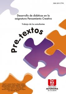 Pre-textos. Desarrollo de didácticas en la asignatura pensamiento creativo trabajos de los estudiantes