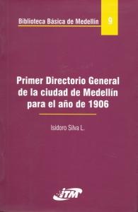 Primer directorio general de Medellín para el año de 1906. Tomo 9