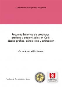 Recuento histórico de productos gráficos y audiovisuales en Cali: diseño gráfico, cómic, cine y animación