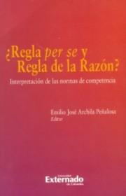 ¿Regla per se y regla de la razón?. Interpretación de las normas de competencia