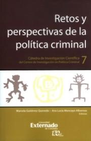 Retos y perspectivas de la política criminal. Cátedra de Investigación Científica del Centro de Investigación en Política Criminal No.7