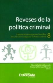 Reveses de la política criminal. Cátedra de Investigación Científica n.° 8