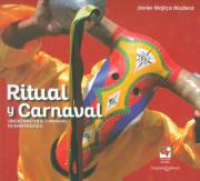 Ritual y carnaval. Sincretismo en el carnaval de Barranquilla (Incluye CD )