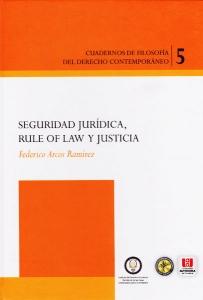 Seguridad juridica, Rule Of Law y Justicia