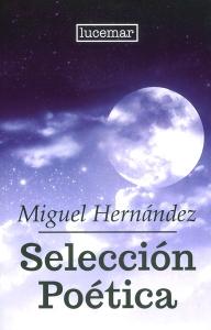 Selección Poética. Miguel Hernández