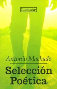 Selección Poética. Antonio Machado