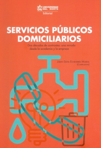 Servicios públicos domiciliarios. Dos décadas de contraste: una mirada desde la academia y la empresa