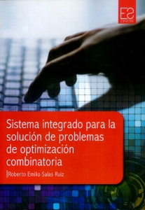 Sistema integrado para la solución de problemas de optimización combinatoria