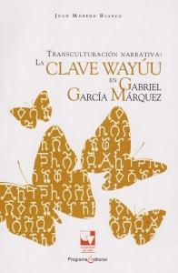 Transculturación narrativa: la clave Wayuu en Gabriel García Márquez