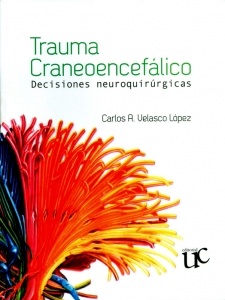 Trauma craneoencefálico: Decisiones neuroquirúrgicas