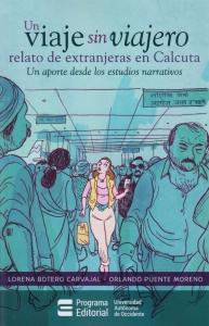 Un Viaje sin Viajero. Relato de Extranjeras en Calcuta. Un aporte desde los estudios narrativos