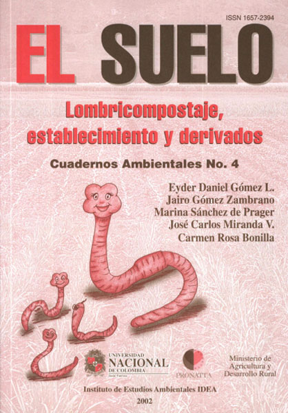 El suelo. Lombricompostaje, establecimiento y derivados: cuadernos ambientales No. 4