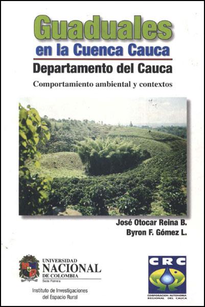 Guaduales en la cuenca Cauca. Departamento del Cauca: comportamiento ambiental y contextos