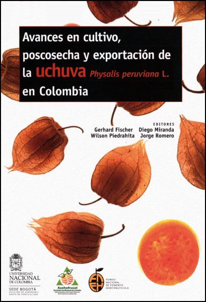 Avances en cultivo, poscosecha y exportación de la Uchuva (Physatis peruviana L.) en Colombia