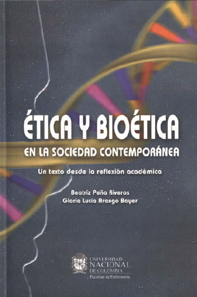 Ética y bioética en la sociedad contemporánea. Un texto desde la reflexión académica