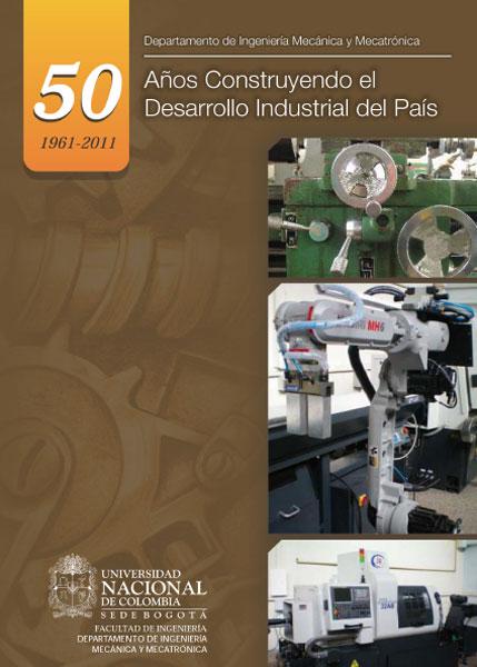 50 años construyendo el desarrollo industrial del país (1961-2011)