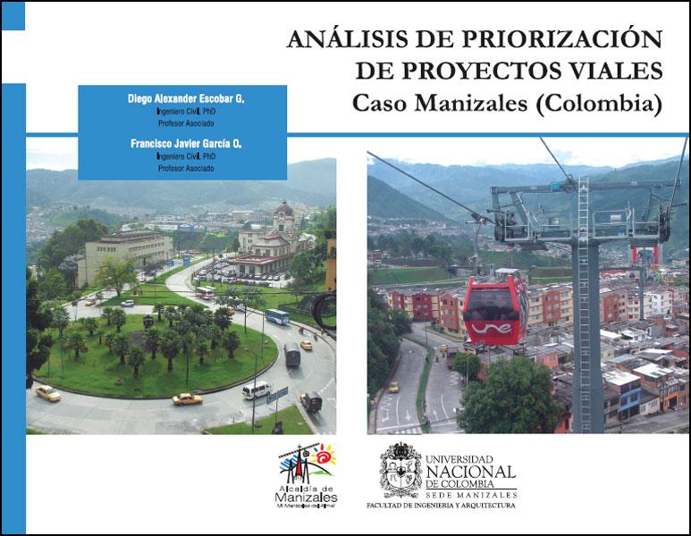 Análisis de priorización de proyectos viales. Caso Manizales (Colombia)