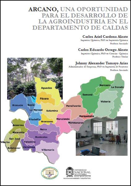 Arcano, una oportunidad para el desarrollo de la agroindustria en el departamento de Caldas