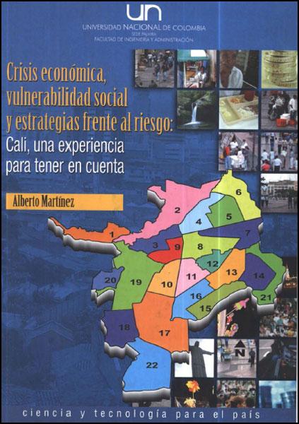 Crisis económica, vulnerabilidad social y estrategias frente al riesgo: Cali, una experiencia para tener en cuenta