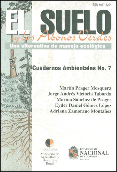 El suelo y los abonos verdes. Una alternativa de manejo ecológico: cuadernos ambientales No. 7