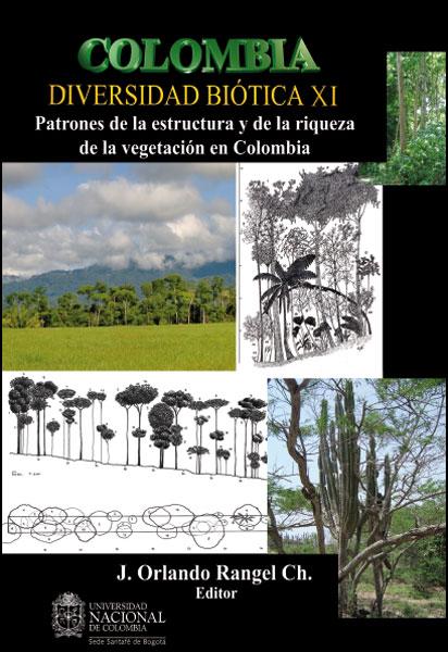 Colombia. Diversidad biótica XI: patrones de la estructura y de la riqueza de la vegetación en Colombia