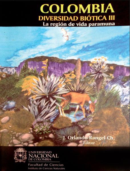 Colombia. Diversidad biótica III: la región de vida paramuna