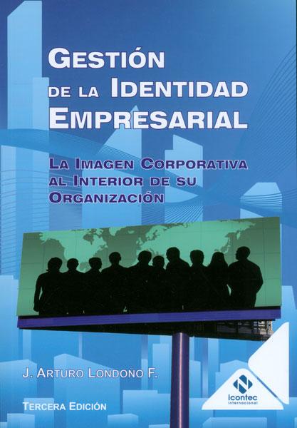 Portada de la publicación Gestión de la identidad empresarial. La imagen corporativa al interior de su organización