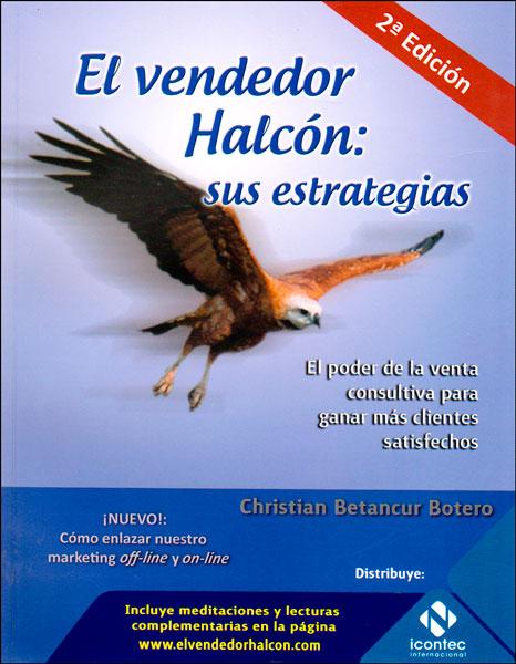 Portada de la publicación El vendedor Halcón: sus estrategias. El poder de la venta consultiva para ganar más clientes satisfechos