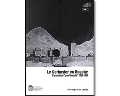"""Le Corbusier en Bogotá: El proyecto del """"grand inmeuble"""", 1950-1951"""