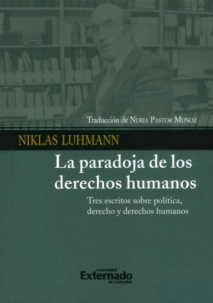 La paradoja de los derechos humanos. Tres escritos sobre política, derecho y derechos humanos