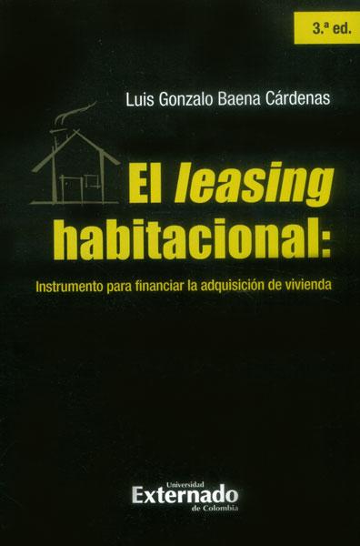 El leasing habitacional: instrumento para financiar la adquisición de vivienda. ( 3ª edición )