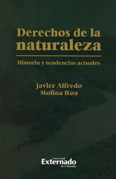 Derechos de la naturaleza. Historia y tendencias actuales