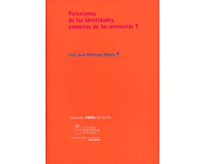 Paroxismos de las identidades, amnesias de las memorias. Algunas pistas sobre las alteridades