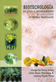 Biotecnología aplicada al mejoramiento de los cultivos de frutas tropicales