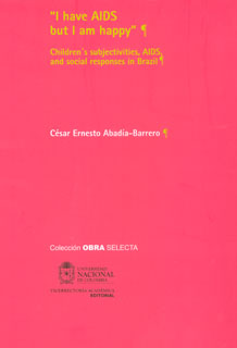"""I have AIDS but I am happy "". Children's subjectivities, AIDS, and social responses in Brazil"