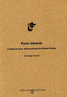 Furor mineral: a idade da terra, última película de Glauder Rocha