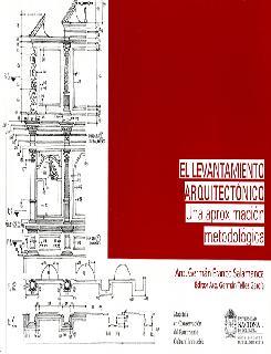 El levantamiento arquitectónico: una aproximación metodológica