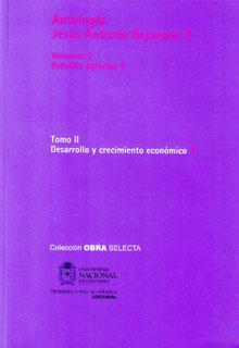 Antología Jesús Antonio Bejarano. Vol. 3. Estudios agrarios. Tomo II. Desarrollo y crecimiento económico (Tapa Rústica)