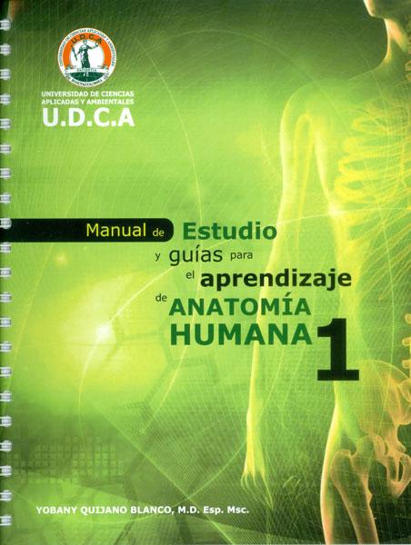 Manual de estudio y guías para el aprendizaje de anatomía humana 1