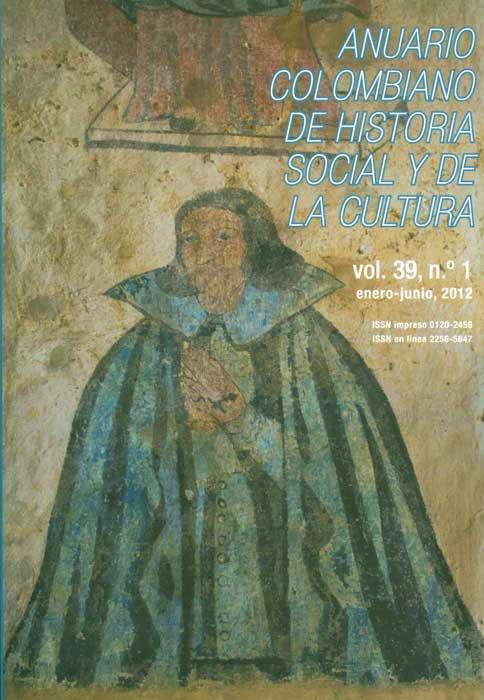 Anuario colombiano de historia social y de la cultura. Vol. 39 No. 1