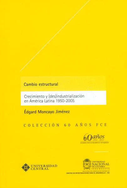 Cambio estructural, crecimiento y (des) industrialización en América Latina 1950 - 2005