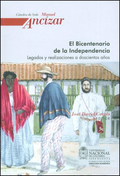 El Bicentenario de la Independencia. Legados y realizaciones a doscientos años