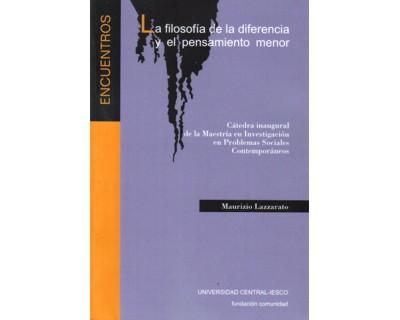 La filosofía de la diferencia y el pensamiento menor. Cátedra inaugural de la Maestría en Investigación en Problemas Sociales Contemporáneos
