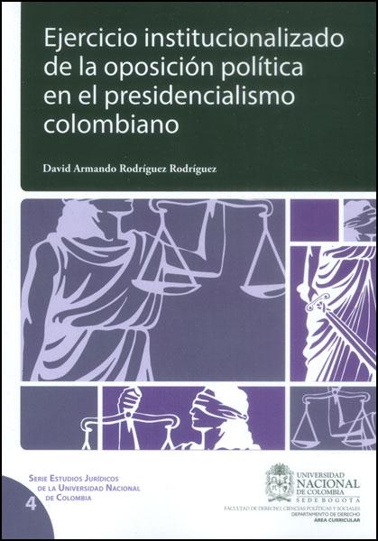 Ejercicio institucionalizado de la oposición política en el presidencialismo colombiano